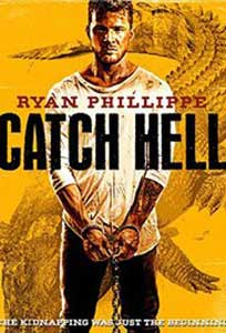 Evadare disperata - Catch Hell (2014) Online Subtitrat