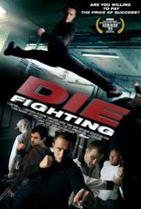 Die Fighting (2014) Film Online Subtitrat