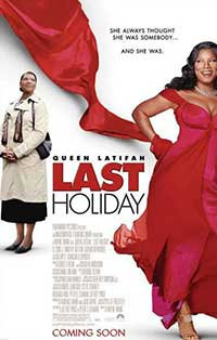 Ultima vacanta – Last Holiday (2006)
