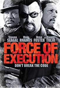 Force of Execution (2013) Film Online Subtitrat