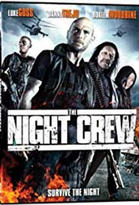 The Night Crew (2015) Film Online Subtitrat