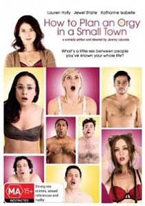 How to Plan an Orgy in a Small Town (2015) Film Online Subtitrat