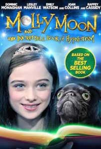 Molly Moon and the Incredible Book of Hypnotism (2015) Online Subtitrat