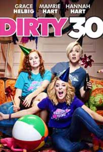 Dirty 30 (2016) Film Online Subtitrat