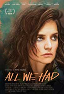 All We Had (2016) Film Online Subtitrat