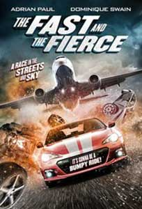 The Fast and the Fierce (2017) Film Online Subtitrat
