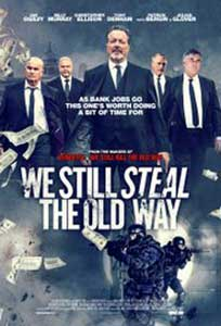 We Still Steal the Old Way (2017) Film Online Subtitrat in Romana