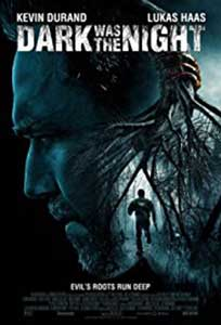 Dark Was the Night (2014) Film Online Subtitrat