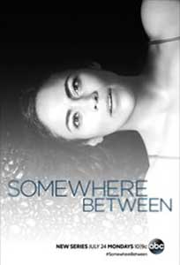 Somewhere Between (2017) Serial Online Subtitrat