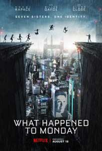 What Happened to Monday - Seven Sisters (2017) Film Online Subtitrat