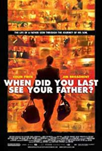 And When Did You Last See Your Father (2007) Film Online Subtitrat
