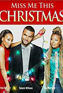 Miss Me This Christmas (2017) Film Online Subtitrat