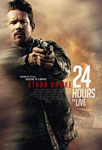 24 Hours to Live (2017) Film Online Subtitrat