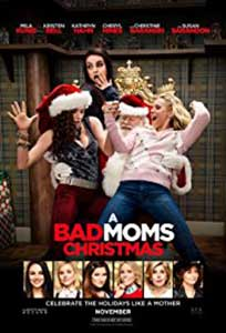 Mame bune și nebune 2 - A Bad Moms Christmas (2017) Film Online Subtitrat in Romana