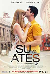 Water and Fire - Su ve Ates (2013) Online Subtitrat