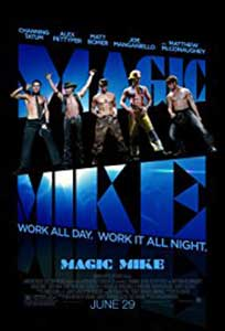 Mike meseriaşu – Magic Mike (2012)