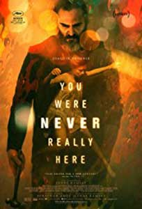 N-ai fost niciodatã aici - You Were Never Really Here (2017) Online Subtitrat