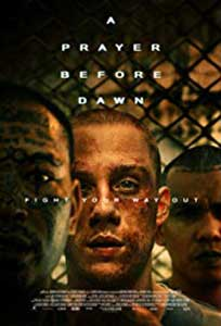 A Prayer Before Dawn (2017) Film Online Subtitrat