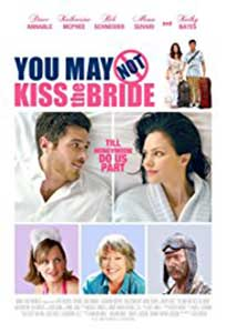 You May Not Kiss the Bride (2011) Film Online Subtitrat
