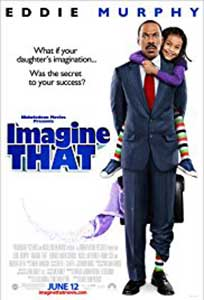 Puterea imaginației - Imagine That (2009) Online Subtitrat