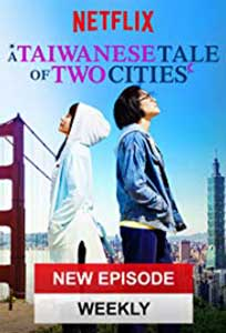 A Taiwanese Tale of Two Cities (2018) Serial Online Subtitrat in Romana