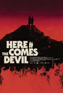 Here Comes the Devil - Ahí va el diablo (2012) Film Online Subtitrat in Romana