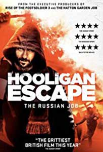 Hooligan Escape The Russian Job (2018) Film Online Subtitrat in Romana