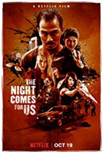 In umbra noptii – The Night Comes for Us (2018)