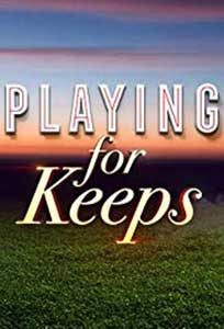 Playing for Keeps (2018) Serial Online Subtitrat in Romana in HD 720p