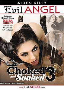 Choked And Soaked 3 (2018) Film Erotic Online