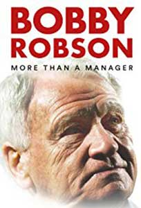 Bobby Robson: More Than a Manager (2018) Film Online Subtitrat in Romana