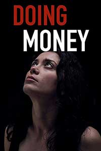 Doing Money (2018) Film Romanesc Online Subtitrat in Romana