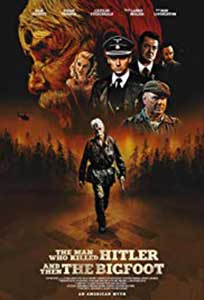 The Man Who Killed Hitler and Then The Bigfoot (2018) Online Subtitrat in Romana