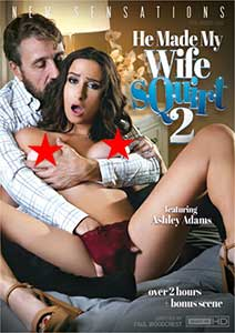 He Made My Wife Squirt 2 (2018)