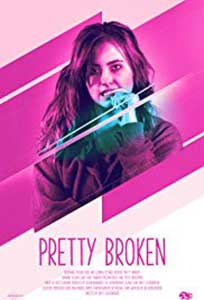 Pretty Broken (2018) Film Online Subtitrat in Romana