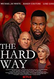 The Hard Way (2019) Film Online Subtitrat in Romana