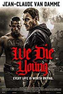 We Die Young (2019) Film Online Subtitrat in Romana