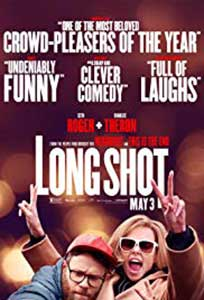 N-ai șanse, frate! - Long Shot (2019) Online Subtitrat in Romana