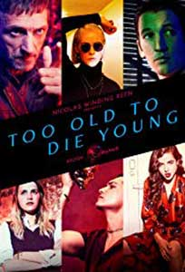 Too Old to Die Young (2019) Serial Online Subtitrat in Romana