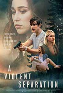 A Violent Separation (2019) Film Online Subtitrat in Romana