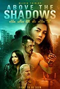 Above the Shadows (2019) Online Subtitrat in Romana