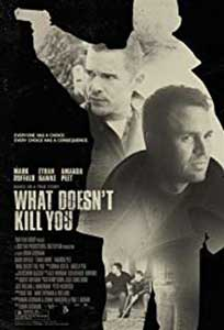 What Doesn't Kill You (2008) Online Subtitrat in Romana