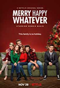 Merry Happy Whatever (2019) Serial Online Subtitrat in Romana
