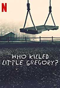 Who Killed Little Gregory? (2019) Online Subtitrat in Romana