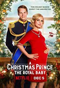 A Christmas Prince: The Royal Baby (2019) Online Subtitrat in Romana