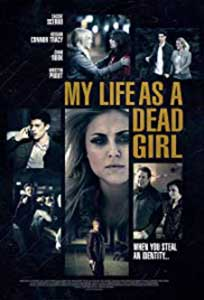 My Life as a Dead Girl (2015) Online Subtitrat in Romana