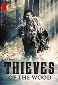 Thieves of the Wood (2018) Serial Online Subtitrat in Romana