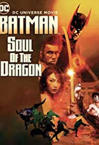 Batman: Soul of the Dragon (2021) Film Online Subtitrat