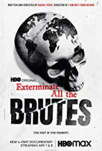 Exterminate All the Brutes (2021) Serial Documentar Online