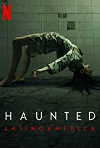 Haunted: Latin America (2021) Online Subtitrat in Romana